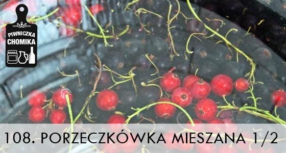 Nalewka z czarnej i czerwonej porzeczki cz. I